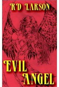 Evil Angel by RD Larson